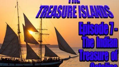 Season 01, Episode 07 The Indian Treasure of Catalina