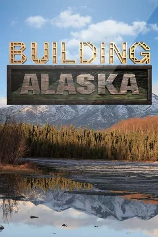 Building Alaska Poster