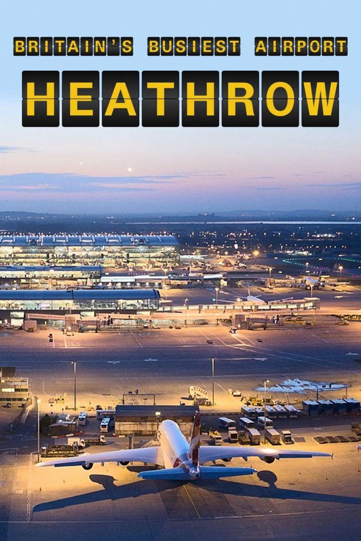 Britain's Busiest Airport: Heathrow Poster