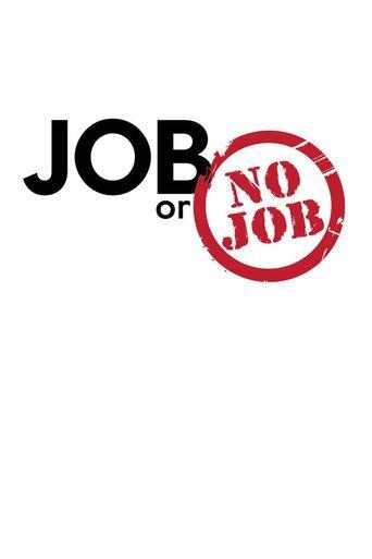 Job or No Job Poster