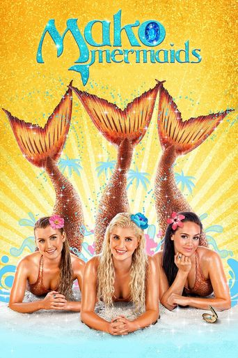 Mako Mermaids: An H2O Adventure Poster