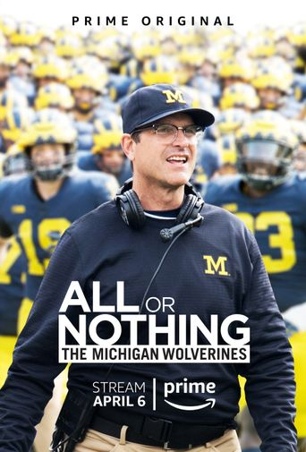 All or Nothing: The Michigan Wolverines Poster