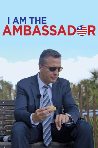 I Am the Ambassador Poster