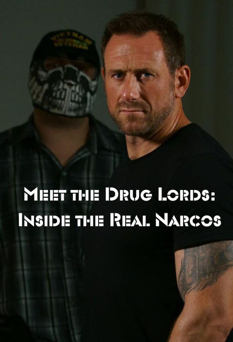 Meet the Drug Lords: Inside the Real Narcos Poster