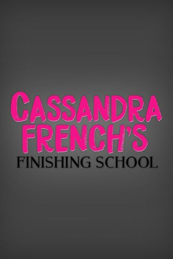 Cassandra French's Finishing School Poster