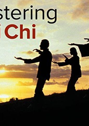 Watch Mastering Tai Chi