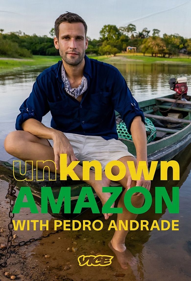 Unknown Amazon with Pedro Andrade Poster
