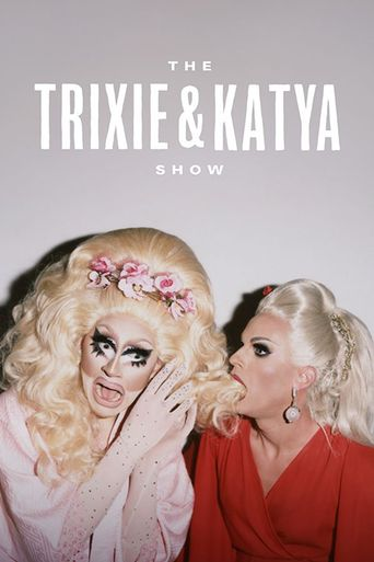Watch The Trixie & Katya Show