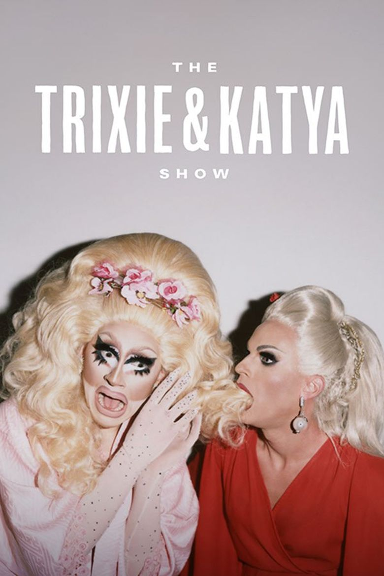The Trixie & Katya Show Poster