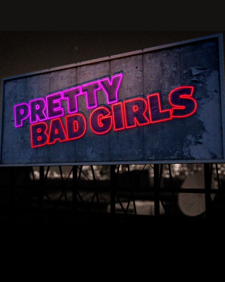 Pretty Bad Girls Poster