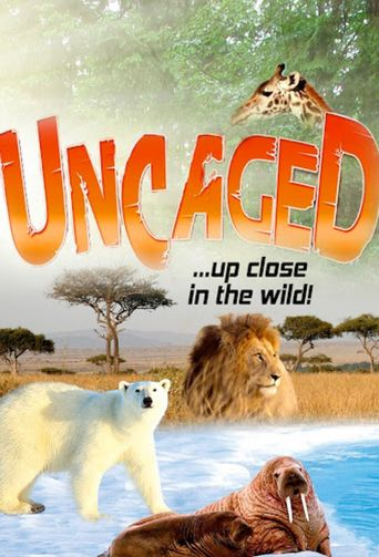 Uncaged...up close in the wild Poster