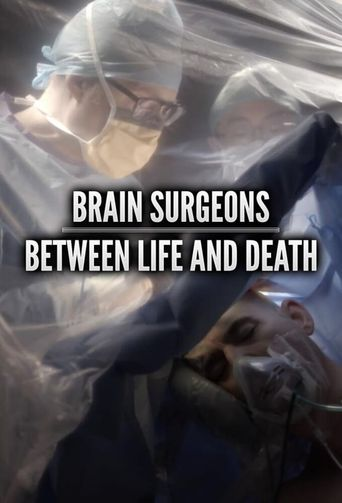 Brain Surgeons: Between Life and Death Poster