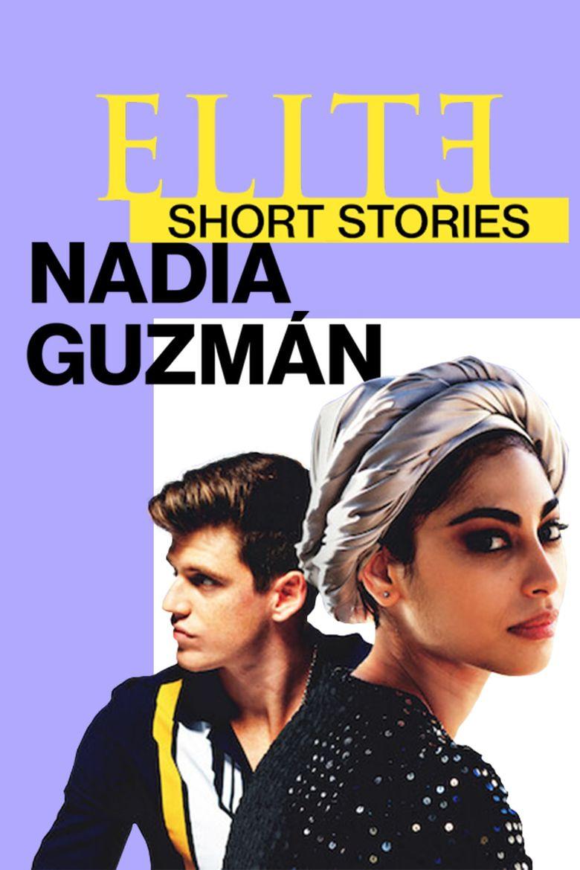 Elite Short Stories: Nadia Guzmán Poster