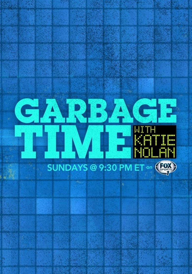 Watch Garbage Time with Katie Nolan