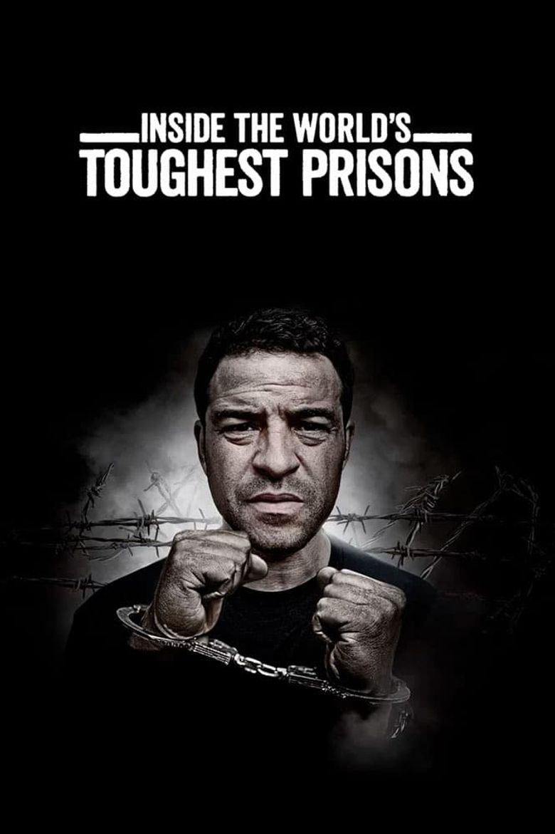 Inside the World's Toughest Prisons Poster