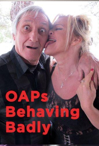 OAPs Behaving Badly Poster