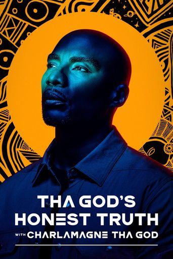 Tha God's Honest Truth with Charlamagne Tha God Poster