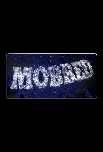 Mobbed Poster