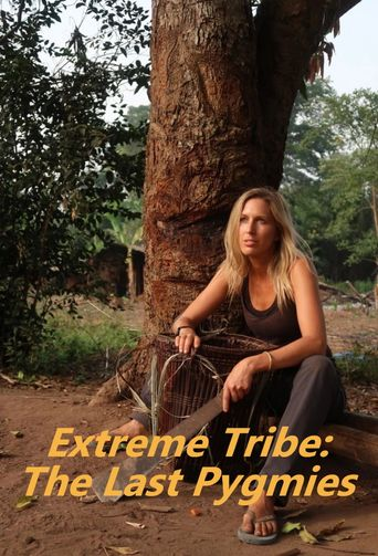 Extreme Tribe: The Last Pygmies Poster