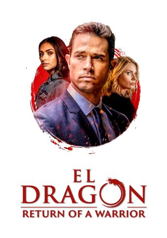 El Dragón: Return of a Warrior Poster
