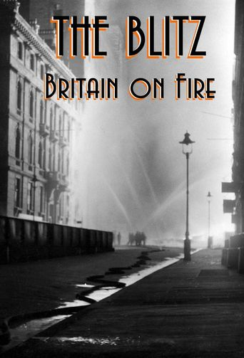The Blitz: Britain on Fire Poster