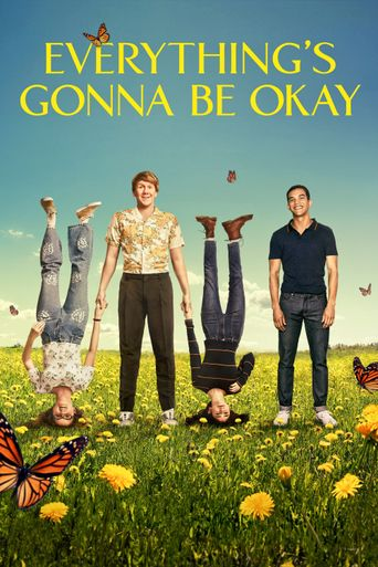 Everything's Gonna Be Okay Poster