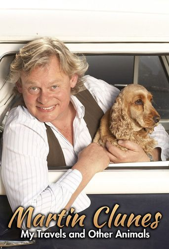 Martin Clunes: My Travels and Other Animals Poster
