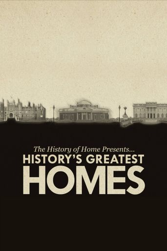The History of Home Presents... History's Greatest Homes Poster