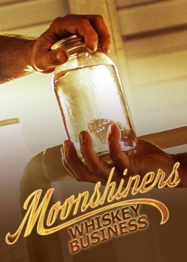Moonshiners: Whiskey Business Poster