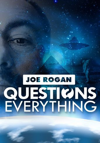 Joe Rogan Questions Everything Poster