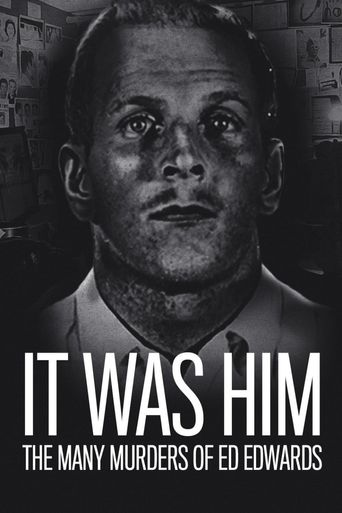 It Was Him: The Many Murders of Ed Edwards Poster