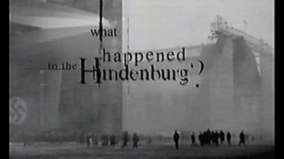 Season 01, Episode 04 What Happened to the Hindenburg?