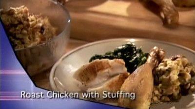 Season 07, Episode 04 Sunday Roast Chicken and Stuffing