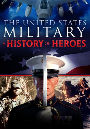 The United States Military: A History of Heroes Poster