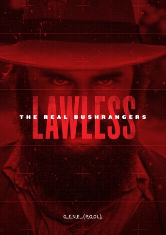 Lawless - The Real Bushrangers Poster
