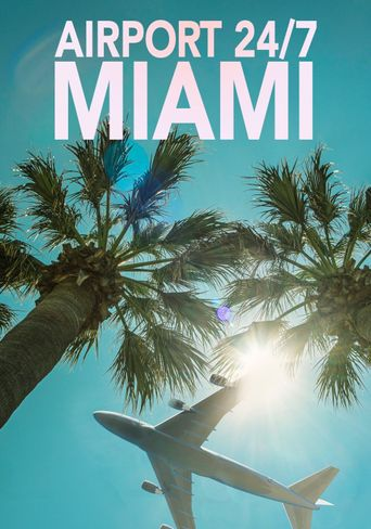 Airport 24/7: Miami Poster